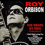 Roy Orbison She Wears My Ring And Other Classic Hits