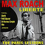 Max Roach Liberte:The Paris Sessions
