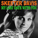 Skeeter Davis My Last Date With You