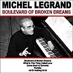 Michel Legrand Boulevard Of Broken Dreams