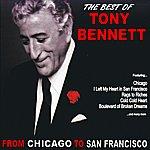 Tony Bennett From Chicago To San Francisco: The Best Of Tony Bennett
