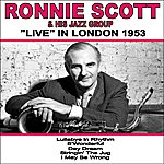 Ronnie Scott Ronnie Scott And His Jazz Group: Live In London 1953