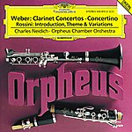 Charles Neidich Weber: Clarinet Concertos / Rossini: Introduction, Theme And Variations