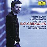 Ilya Gringolts Tchaikovsky / Shostakovich: Violin Concertos
