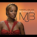 Mary J. Blige Be Without You (International Version)