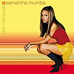 Samantha Mumba Gotta Tell You (New International Non Eu Version)
