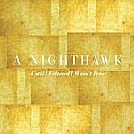 Nighthawk Until I Faltered I Wasn't Free