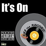 Off The Record It's On - Single