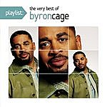 Byron Cage Playlist: The Very Best Of Byron Cage