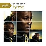 Tyrese Playlist: The Very Best Of Tyrese