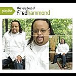 Commissioned Playlist: The Very Best Of Fred Hammond