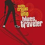Blues Traveler Suzie Cracks The Whip