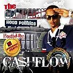 "Cashflow ""The Campaign"" Hood Politics"