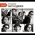 Our Lady Peace Playlist: The Very Best Of Our Lady Peace