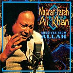 Nusrat Fateh Ali Khan Missives From Allah