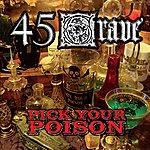 45 Grave Pick Your Poison