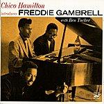 Chico Hamilton Chico Hamilton Introduces Freddie Gambrell
