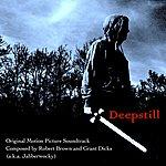 Robert Brown Deepstill (Original Motion Picture Soundtrack)