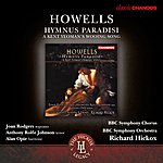 Richard Hickox Howells: Hymnus Paradisi - A Kent Yeoman's Wooing Song