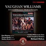 Richard Hickox Jacobson: A Cotswold Romance (After R. Vaughn William's Hugh The Drover) - Vaughan Williams: The Death Of Tintagiles