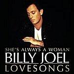 Billy Joel She's Always A Woman: Billy Joel Lovesongs