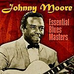 Johnny Moore Essential Blues Masters