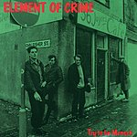 Element Of Crime Try To Be Mensch