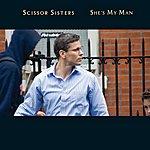 Scissor Sisters She's My Man (International Comm Maxisingle)
