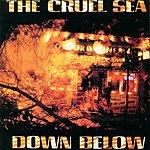 The Cruel Sea Down Below