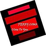 Perry Como Close To You