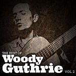 Woody Guthrie The Best Of Woody Guthrie, Vol.2