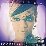 Rihanna Rockstar 101 The Remixes