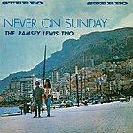 Ramsey Lewis Trio Never On Sunday