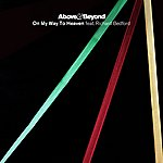 Above & Beyond On My Way To Heaven (Feat. Richard Bedford) [The Remixes]