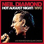 Neil Diamond Hot August Night / NYC: Live From Madison Square Garden