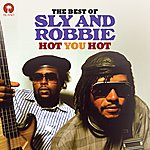 Sly & Robbie Hot You Hot: The Best Of Sly & Robbie