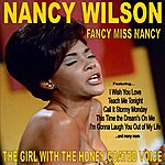 Nancy Wilson Fancy Miss Nancy: The Girl With The Honey-Coated Voice