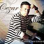 Cezar Un Amor Tan Grande