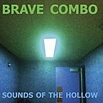 Brave Combo Sounds Of The Hollow