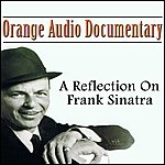 Orange Orange Audio Documentary: A Relection On Frank Sinatra