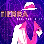 Tierra Take You There
