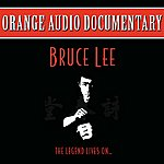 Orange Orange Audio Documentary: Bruce Lee - The Legend Lives On…
