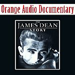 Orange Orange Audio Documentary: The James Dean Story
