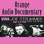 Orange Orange Audio Documentary: Viva Joe Strummer - The Clash And Beyond