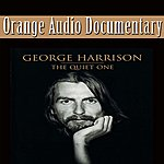 Orange Orange Audio Documentary: George Harrison - The Quiet One