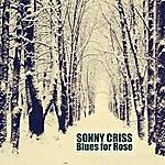 Sonny Criss Blues For Rose (Remastered)