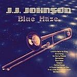 J.J. Johnson Blue Haze (Remastered)
