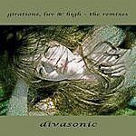 Divasonic Girationz, Luv & High - The Remixes