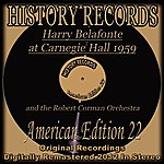 Harry Belafonte Harry Belafonte At Carnegie Hall 1959 (History Records - American Edition 22 - Original Recordings Digitally Remastered 2012 In Stereo)