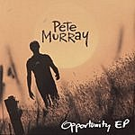 Pete Murray Opportunity